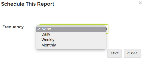 Schedule reports daily, weekly, or monthly